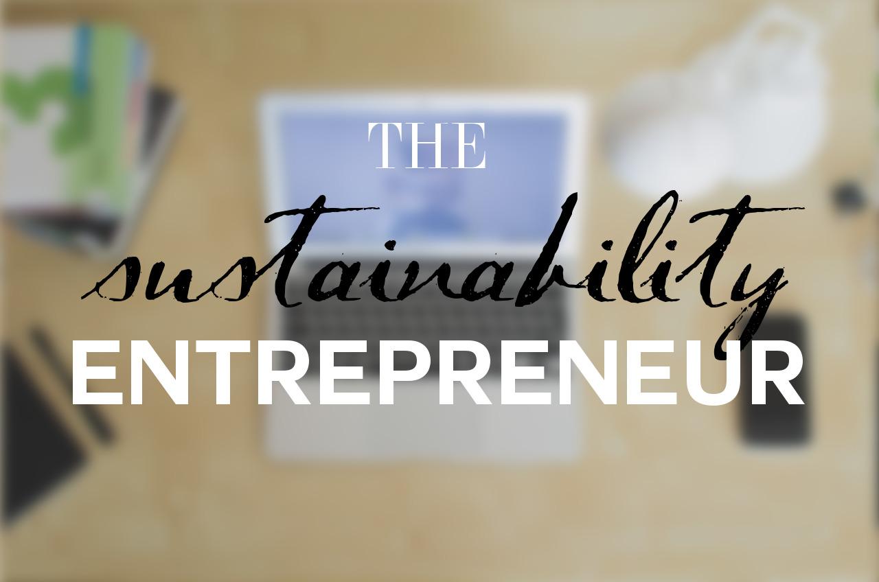The Sustainable Entrepreneur