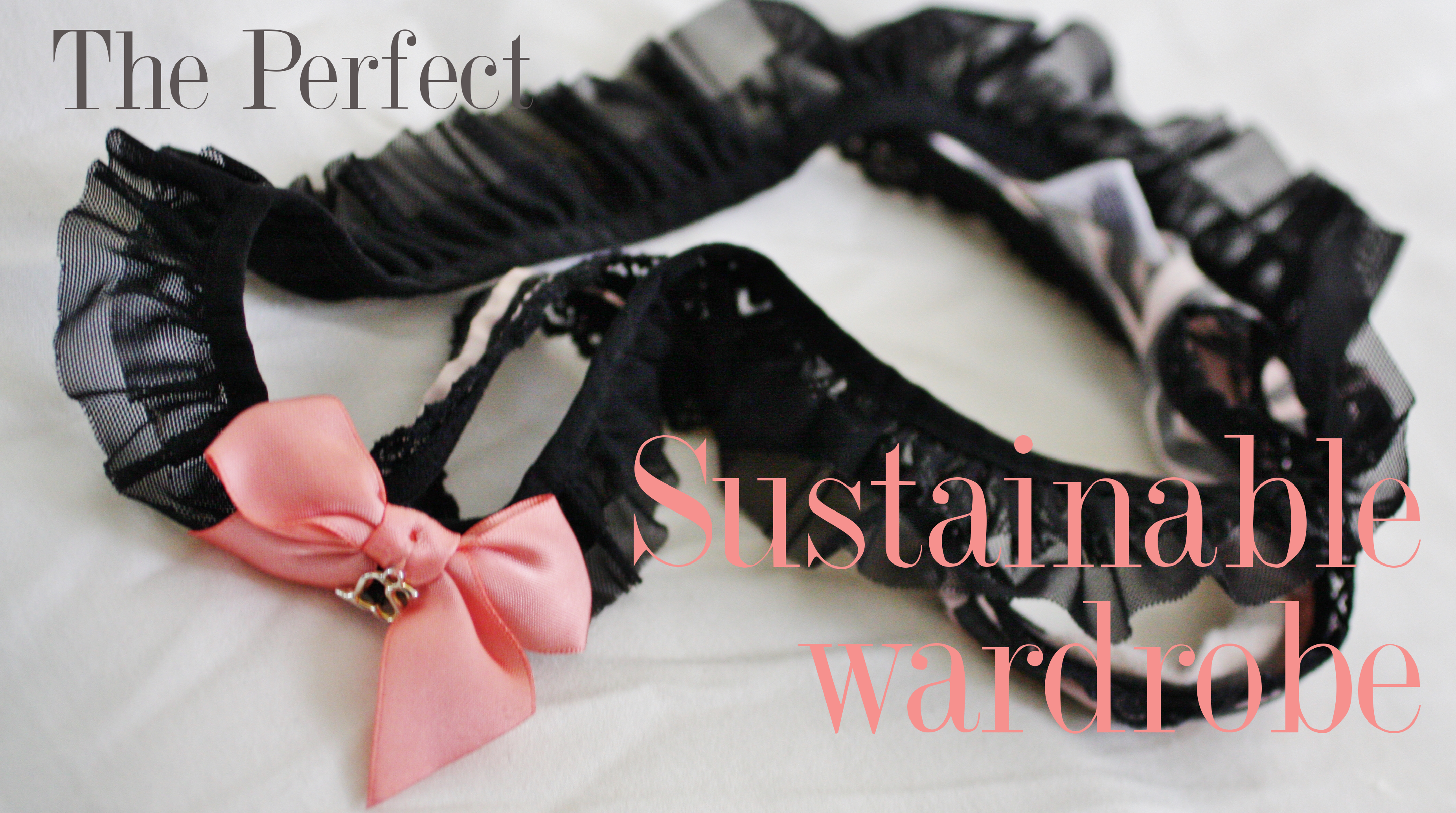 The Perfect Sustainable Wardrobe