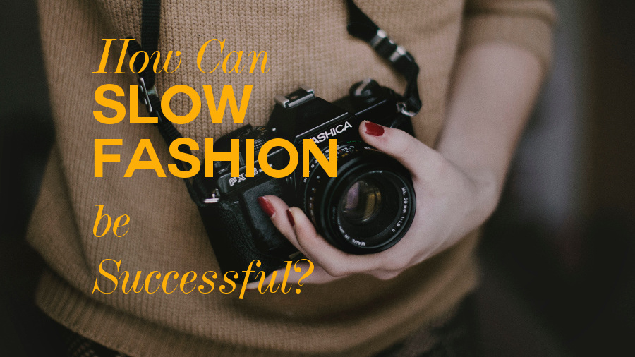How can Slow Fashion Be Successful?
