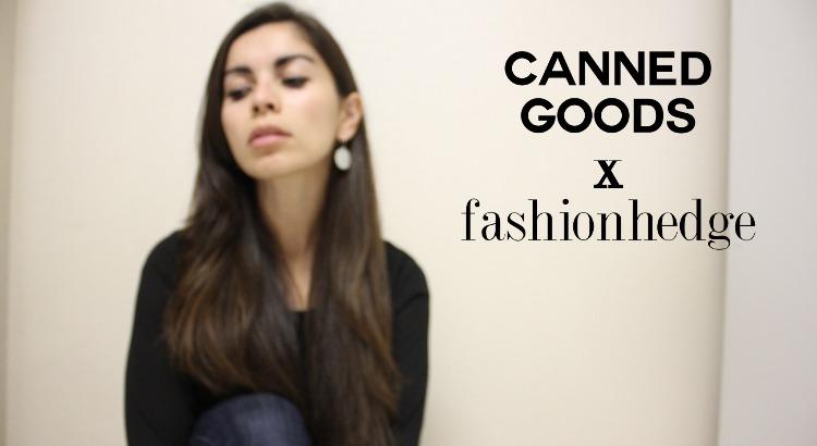 Fashionhedge Brand Spotlight | Canned Goods